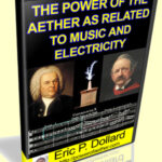 The Power Of The Aether As Related To Music And Electricity